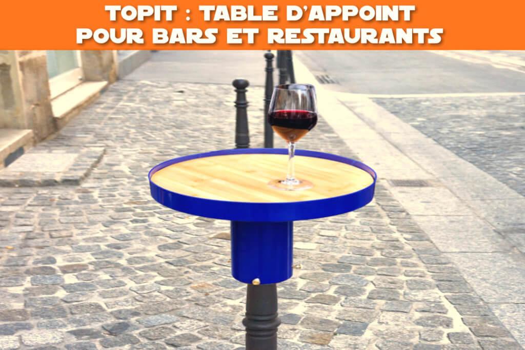 topit : table d'appoint pour bars et restaurants (s'installe sur poteaux de voirie)