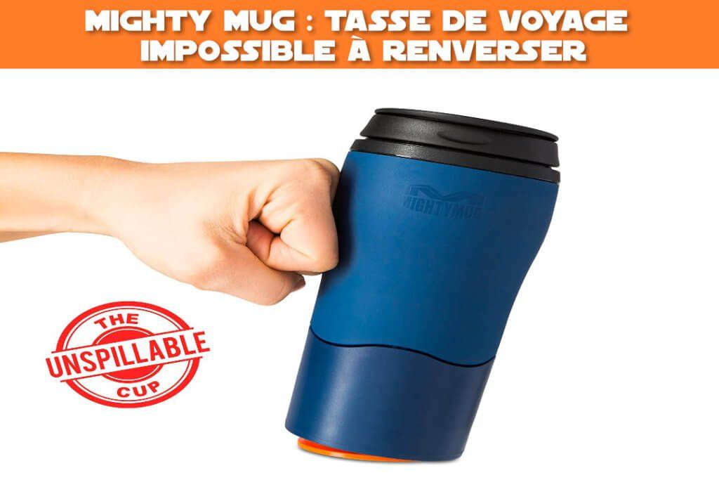 mighty mug : tasse de voyage impossible a renverser