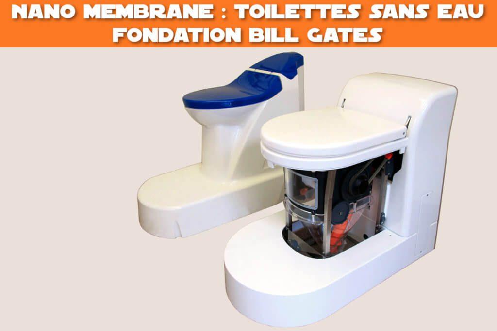 nano membrane : toilettes sans eau de la fondation bill gates
