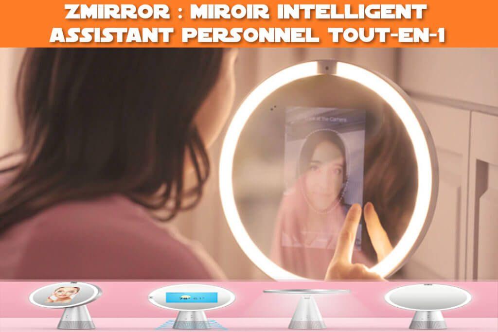 Zmirror : miroir intelligent & assistant personnel tout-en-1