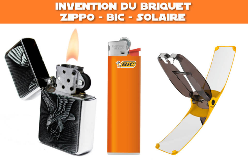 invention du briquet : Zippo - Bic - Solaire